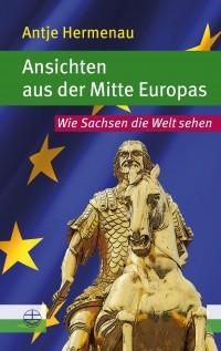 Ansichten aus der Mitte Europas