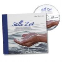Stille Zeit - Bildband mit CD (musikalisches Hörbuch - gesprochen von Peter Eilichmann)