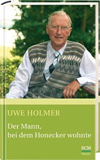 Der Mann, bei dem Honecker wohnte