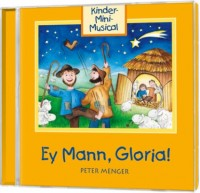 Ey Mann, Gloria! - Kinder-Mini-Musical